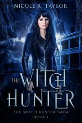 The Witch Hunter: (#1 The Witch Hunter Saga)