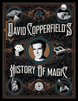 David Copperfield s History of Magic PDF