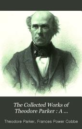 The Collected Works of Theodore Parker: A discourse of matter pertaining to religion