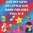 Eye Spy with My Little Eye Book for Kids Full A-Z