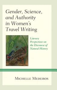Gender  Science  and Authority in Women   s Travel Writing PDF