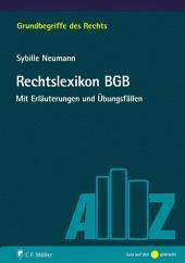 Rechtslexikon BGB: Mit Erläuterungen und Übungsfällen