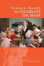 Forming the Assembly to Celebrate the Mass