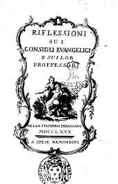 Riflessioni su i Consigli Evangelici e sui lor proffessori