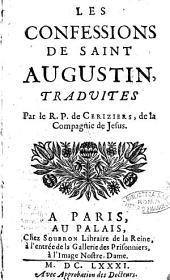 Les confessions de saint Augustin, traduites par le R.P. de Ceriziers, de la Compagnie de Jesus