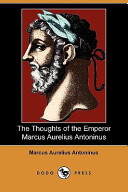 The Thoughts of the Emperor Marcus Aurelius Antoninus (Dodo Press)