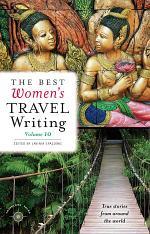 The Best Women's Travel Writing, Volume 10