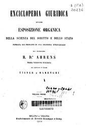 Enciclopedia giuridica ovvero esposizione organica della scienza del Dirito e dello Stato fondata sui pricipi di una filosofia etico-legale: Volume 1