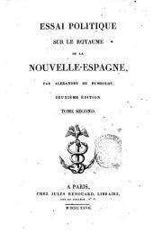 Essai politique sur le royaume de la Nouvelle-Espagne, par Alexandre de Humboldt. Tome premier [-quatrieme]: 2, Volume2