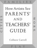 How Artists See Parents' and Teachers' Guide
