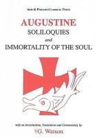 Augustine  Soliloquies and the Immortality of the Soul PDF