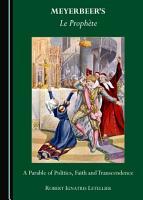 Meyerbeer   s Le Proph  te PDF