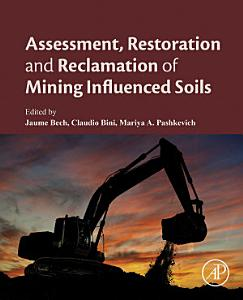 Assessment  Restoration and Reclamation of Mining Influenced Soils