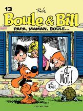 Boule et Bill - Tome 13 - Papa, maman, Boule et moi