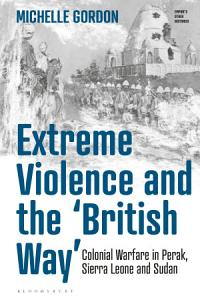 Extreme Violence and the    British Way    PDF