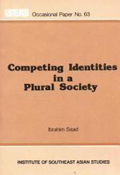 Competing Identities in a Plural Society: The Case of Peninsular Malaysia