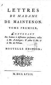 Des Lettres à différentes personnes, celles à Mr. d'Aubigné, & celles à Mr. & à Me. de Villette: Volume 1