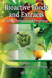 Bioactive Foods and Extracts: Cancer Treatment and Prevention