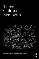 Three Cultural Ecologies
