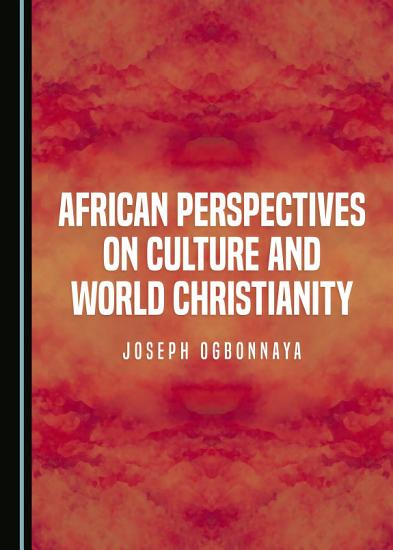African Perspectives on Culture and World Christianity PDF