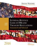South Western Federal Taxation Internal Revenue Code of 1986 and Treasury Regulations  Annotated and Selected 2016 PDF