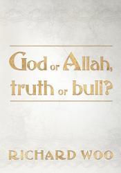 God Or Allah Truth Or Bull  Book PDF