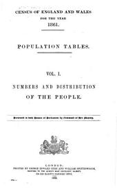 Census of England and Wales for the Year 1861 ...: Numbers and distribution of the people