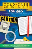 Cold Case Christianity for Kids PDF