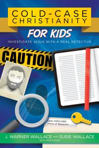 Cold Case Christianity for Kids Book