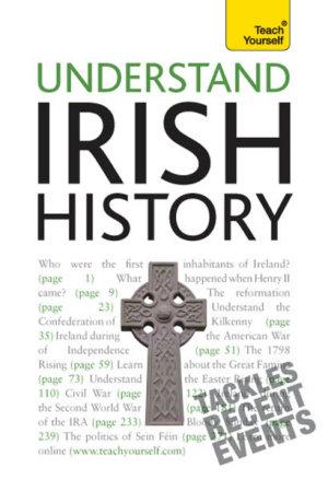 Understand Irish History: Teach Yourself