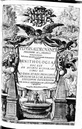 Vlyssis Aldrouandi... Ornithologiae hoc est de auibus historiae libri XII ...
