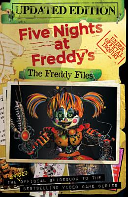 Five Nights At Freddy's: The Freddy Files (Updated Edition)