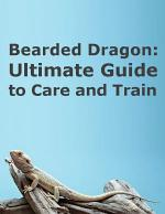 Bearded Dragon: Ultimate Guide to Care and Train