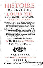 Histoire du regne de Louis XIII.: Roi de France et de Navarre, Volume8