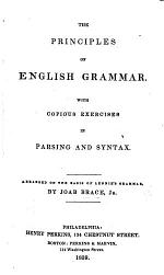 The Principles of English Grammar, with Copious Exercises in Parsing and Syntax