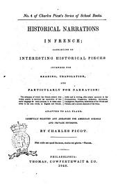 Historical Narrations in French Consisting of Interesting Historical Pieces Intended for Reading, Translation and Particulary for Narration ... by Charles Picot