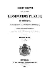 Rapport triennal sur la situation de l'instruction primaire en Belgique: prés. aux chambres législatives ...