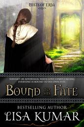 Bound to His Fate (Mists of Eria, #0)