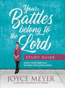 Your Battles Belong to the Lord Study Guide
