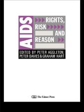 AIDS: Rights, Risk and Reason