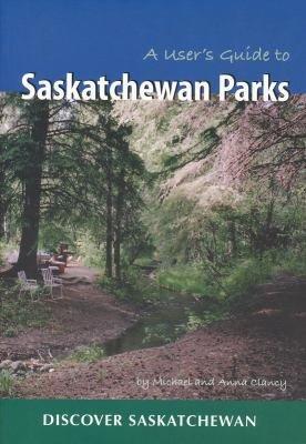 A User s Guide to Saskatchewan Parks PDF