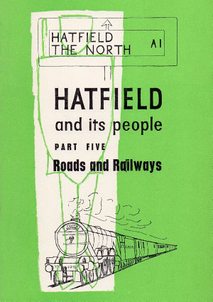 Hatfield and Its People  Part 5  Roads and Railways