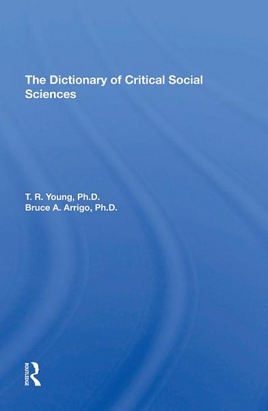 The Dictionary Of Critical Social Sciences