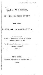 Carl Werner, an Imaginative Story: With Other Tales of Imagination, Volumes 1-2