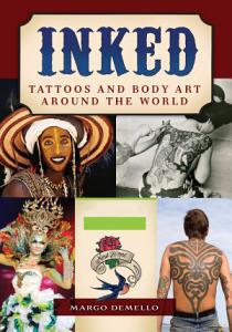 Inked  Tattoos and Body Art around the World  2 volumes  PDF