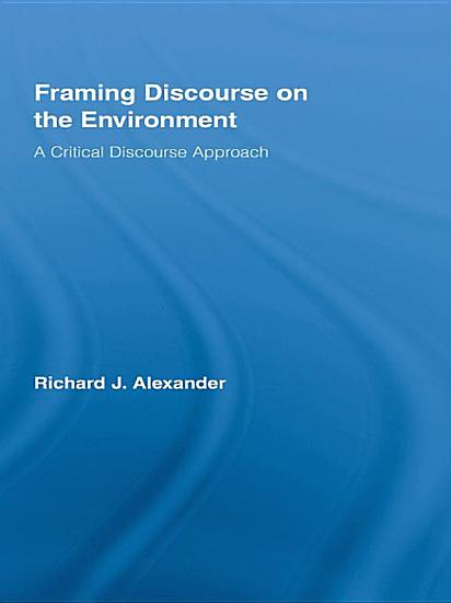 Framing Discourse on the Environment PDF