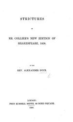 Strictures On Mr Collier S New Edition Of Shakespeare 1858 Book PDF