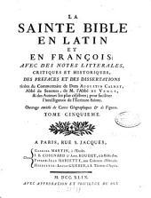 La Sainte Bible En Latin Et En François: Avec Des Notes Litterales, Critiques Et Historiques, Des Prefaces Et Des Dissertations, Volume5