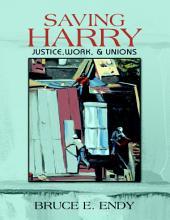 Saving Harry: Justice, Work, & Unions
