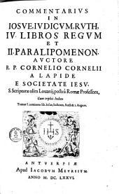 ¬R. ¬P. ¬Cornelii ¬Cornelii ¬a ¬Lapide ... Commentarius In Josue, Judicum, Ruth, IV libros Regum et II Paralipomenon0: Volume 1